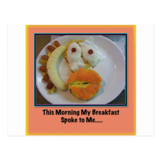 This Morning My Breakfast Spoke To Me.... Postcard