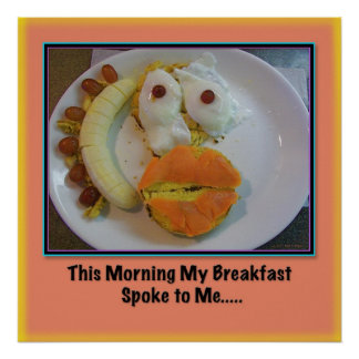 This Morning My Breakfast Spoke to Me... Poster