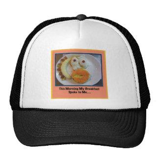 This Morning My Breakfast Spoke To Me.... Trucker Hat