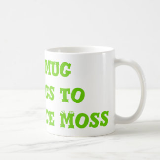 This mug belongs to    Maurice Moss