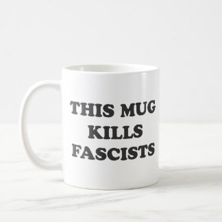This Mug Kills Fascists