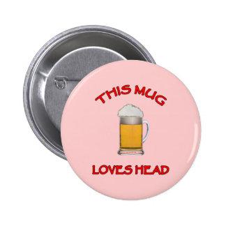 This Mug Loves Head Pinback Button