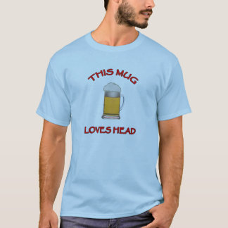 This Mug Loves Head T-Shirt