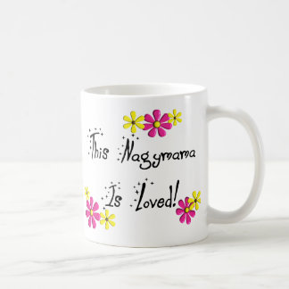 This Nagymama(Hungarian Grandmother) is LOVED Coffee Mug