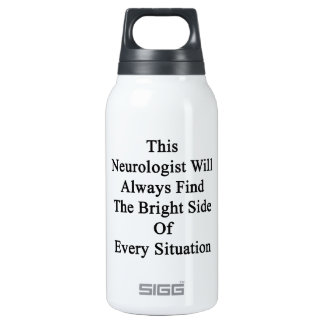 This Neurologist Will Always Find The Bright Side Thermos Bottle