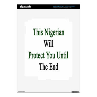 This Nigerian Will Protect You Until The End iPad 3 Decals
