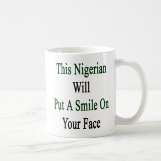 This Nigerian Will Put A Smile On Your Face Coffee Mugs