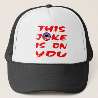 This (Obama) Joke Is On You Trucker Hat