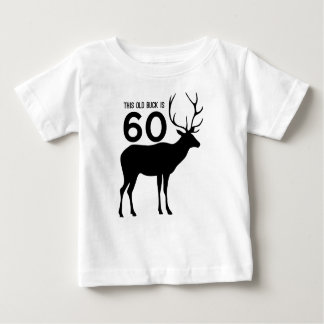 This Old Buck Is 60 Baby T-Shirt