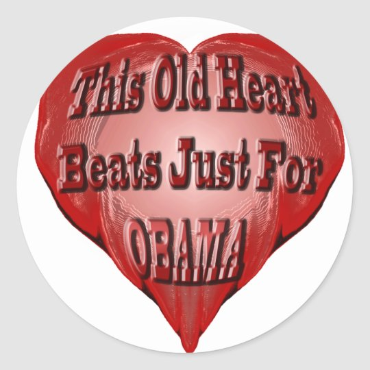 This Old Heart for Obama Classic Round Sticker
