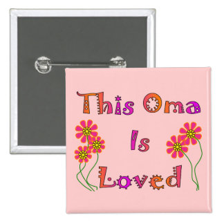 """""""This Oma is Loved""""  Mother's Day Gifts Pin"""