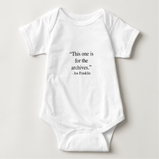 This one is for the archives baby bodysuit