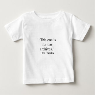 This one is for the archives baby T-Shirt