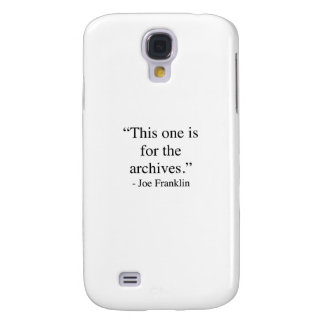 This one is for the archives samsung s4 case