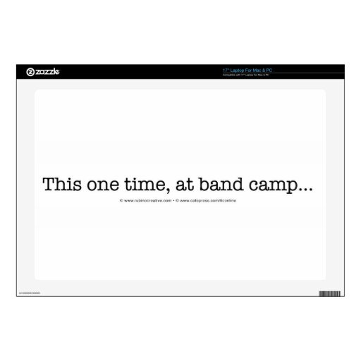 """This one time at band camp... 17"""" laptop skins"""