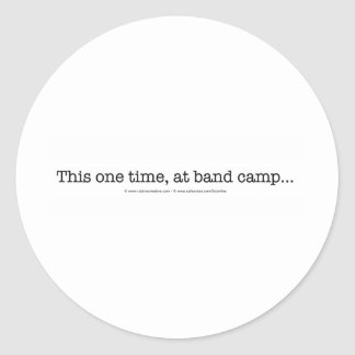 This one time at band camp... classic round sticker
