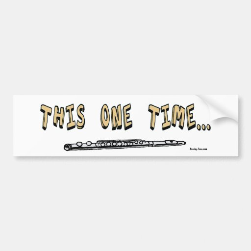 This One Time... bumper sticker