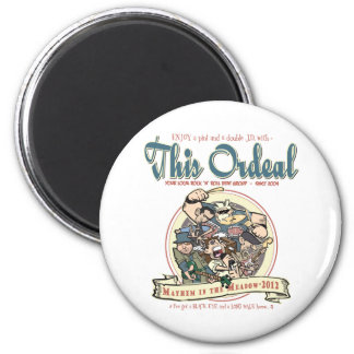This Ordeal Mayhem in the meadow stuff Fridge Magnet