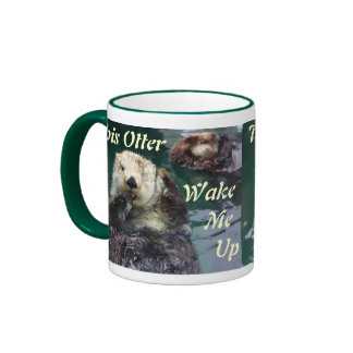"""This """"Otter"""" Wake Me Up Mugs"""