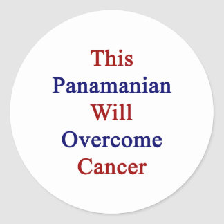 This Panamanian Will Overcome Cancer Classic Round Sticker