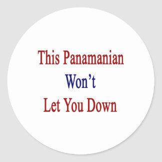 This Panamanian Won't Let You Down Classic Round Sticker