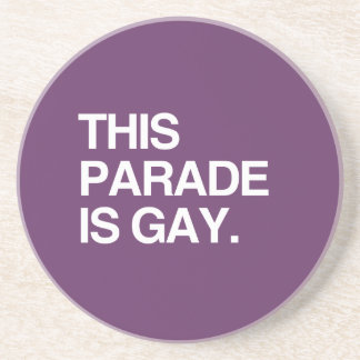 This parade is gay beverage coaster