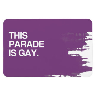 This parade is gay rectangular photo magnet