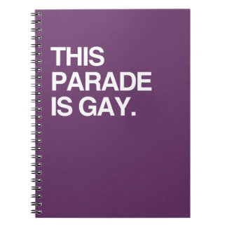 This parade is gay spiral note books