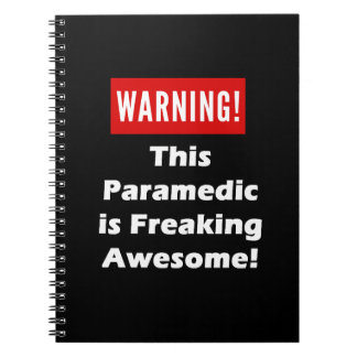 This Paramedic is Freaking Awesome! Notebook