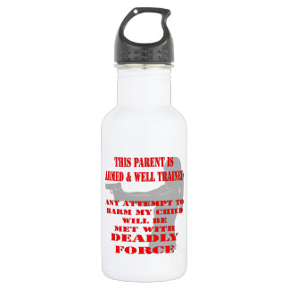 This Parent Is Armed And Well Trained Any Attempt 18oz Water Bottle