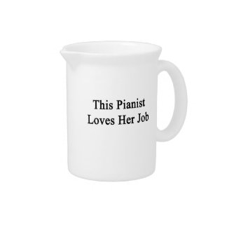 This Pianist Loves Her Job Drink Pitcher