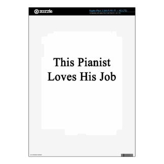 This Pianist Loves His Job iPad 3 Skin