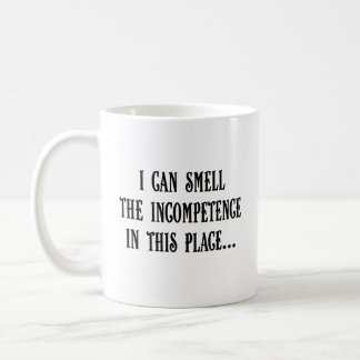 This place reeks of incompetence (2) coffee mug