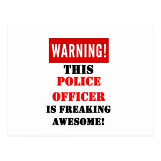 This Police Officer is Freaking Awesome! Postcard