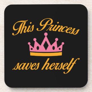 This Princess Saves Herself Drink Coaster