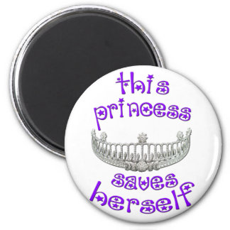 This Princess Saves Herself Magnet