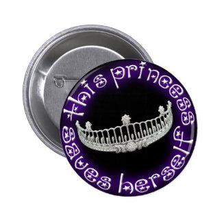 This Princess Saves Herself Pinback Button