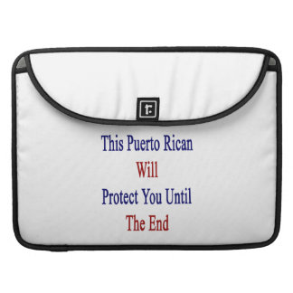 This Puerto Rican Will Protect You Until The End Sleeve For MacBook Pro