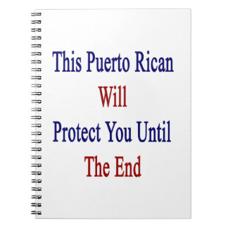 This Puerto Rican Will Protect You Until The End Spiral Notebook
