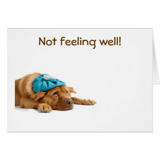 THIS PUP IS MISSING YOU AND DOESN'T FEEL TOO WELL CARD