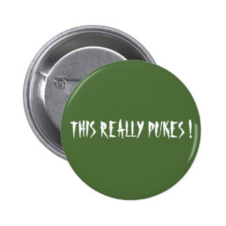 THIS REALLY PUKES! BUTTON