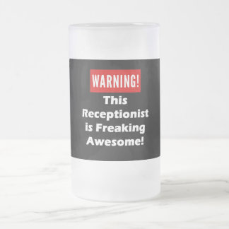 This Receptionist is Freaking Awesome! Frosted Glass Beer Mug