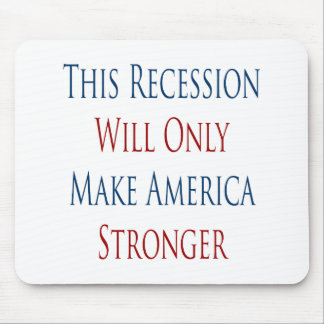 This Recession Will Only Make America Stronger Mouse Pad