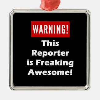 This Reporter is Freaking Awesome! Metal Ornament