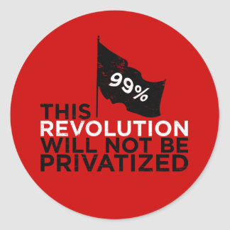 This revolution will not be privatized - 99% classic round sticker