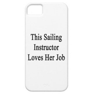 This Sailing Instructor Loves Her Job iPhone 5 Cases