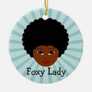 This sassy vixen is too much woman for you ceramic ornament