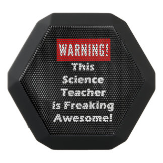 This Science Teacher is Freaking Awesome! Black Bluetooth Speaker