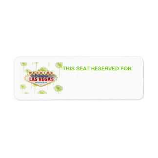 THIS SEAT RESERVED FOR LAS VEGAS WEDDING  Label Return Address Label