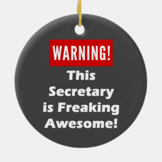 This Secretary is Freaking Awesome! Ceramic Ornament